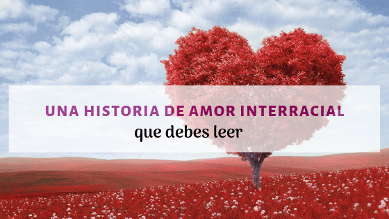 historia de amor interracial