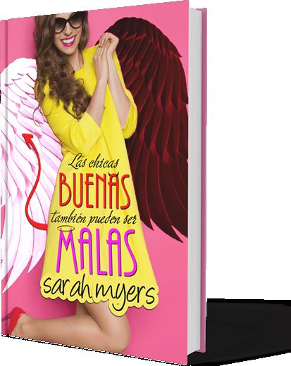 Sarah Myers - Libro Las chicas buenas tambien pueden ser malas