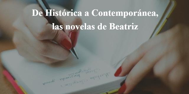 De histórica a contemporánea, las novelas de Beatriz