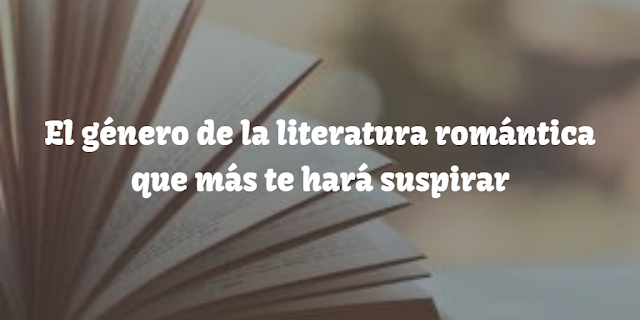 El género de la literatura romántica que más te hará suspirar